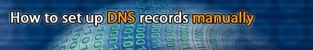 How to set up DNS records manually