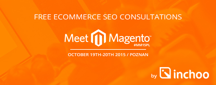 Free eCommerce SEO consultations by Inchoo at Meet Magento Poland