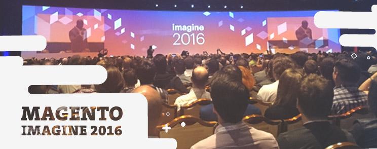 """""""We Are Magento"""" Imagine 2016 Recap"""