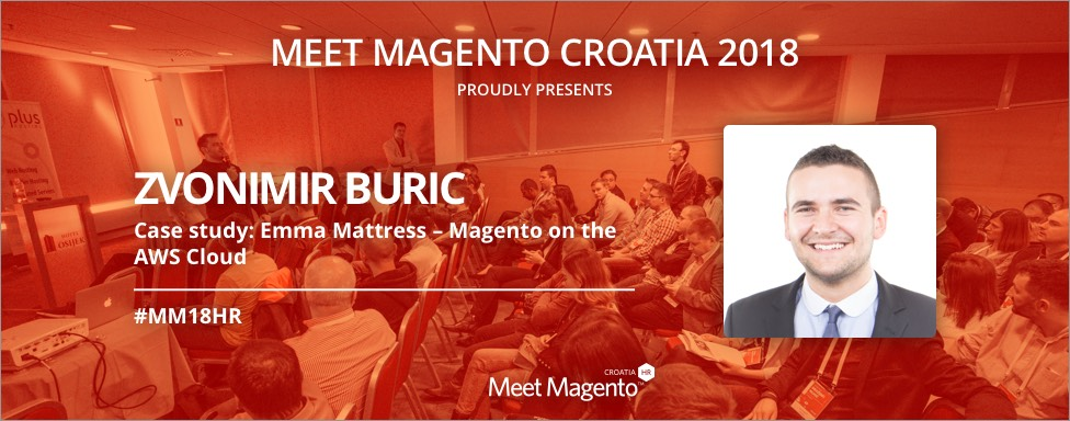 Zvonimir Buric is a speaker at MM18HR with a Case study: Emma Mattress – Magento on the AWS Cloud and he a piece of advice for Magento developer wannabes