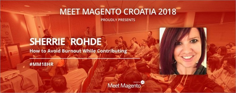 """Sherrie Rohde's """"How to Avoid Burnout While Contributing"""" presentation will be an eye-opener at Meet Magento Croatia"""