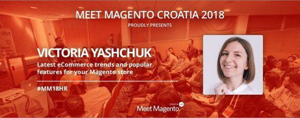 "Victoria Yashchuk from Atwix is coming to #MM18HR stage and is ready to discuss ""Latest eCommerce trends and popular features for your Magento store"""